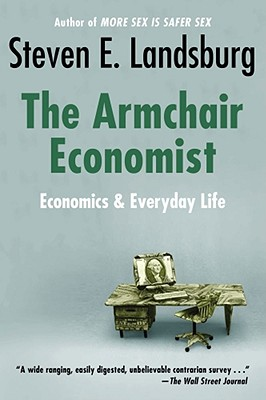 Image for Armchair Economist: Economics & Everyday Life