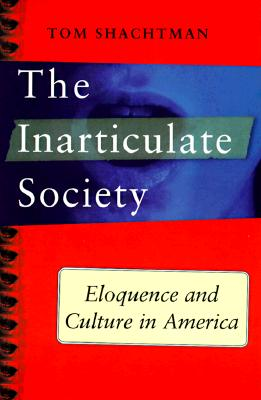 Image for Inarticulate Society: Eloquence and Culture in America