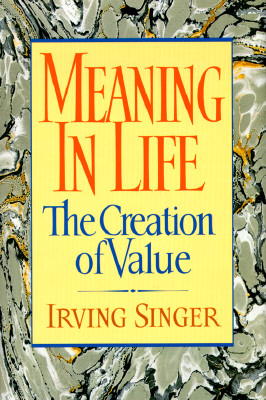 Image for Meaning in Life:  The Creation of Value