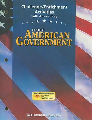 Holt American Government: Challenge Enrichment Activites Grades 9-12, HOLT, RINEHART AND WINSTON