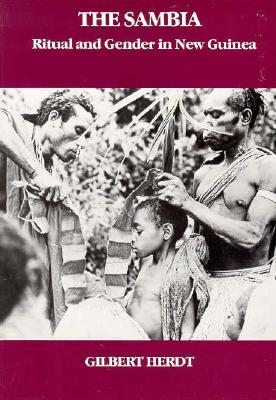 The Sambia: Ritual and Gender in New Guinea (Case Studies in Cultural Anthropology), Herdt, Gilbert