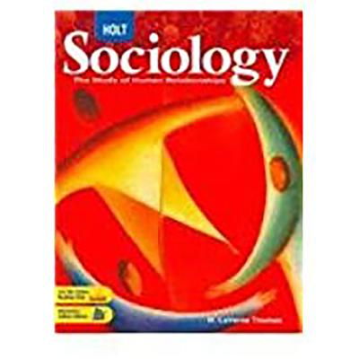 Holt Sociology:  The Study of Human Relationships: Student Edition 2008
