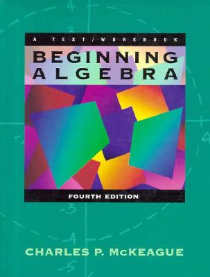 Image for Beginning Algebra: A Text/Workbook (4th Edition)