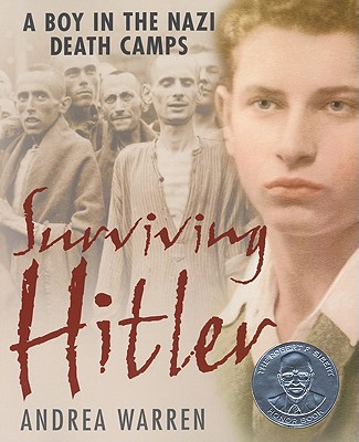 Surviving Hitler : A Boy in the Nazi Death Camps, ANDREA WARREN