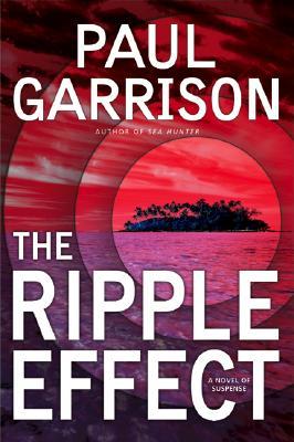 Image for The Ripple Effect: A Novel of Suspense (Garrison, Paul)