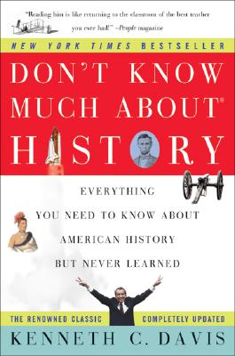 Image for Don't Know Much About History: Everything You Need to Know About American History but Never Learned
