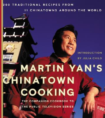 Image for Martin Yan's Chinatown Cooking: 200 Traditional Recipes from 11 Chinatowns Around the World