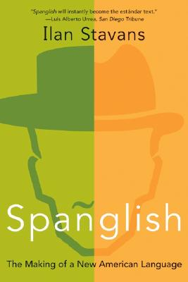 Image for Spanglish: The Making Of A New American Language