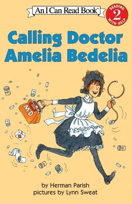 Calling Doctor Amelia Bedelia (I Can Read Book 2), Parish, Herman
