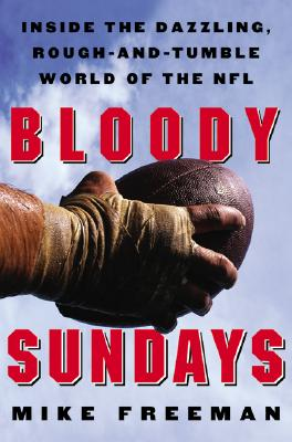 Image for Bloody Sundays: Inside the Dazzling, Rough-And-Tumble World of the NFL