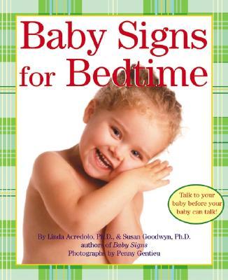 Baby Signs for Bedtime, Linda Acredolo, Susan Goodwyn
