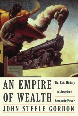 Image for An Empire of Wealth: The Epic History of American Economic Power