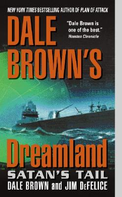 Satan's Tail (Dale Brown's Dreamland), Dale Brown, Jim DeFelice
