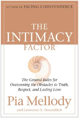 Image for The Intimacy Factor: The Ground Rules for Overcoming the Obstacles to Truth, Respect, and Lasting Love