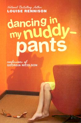 Dancing in My Nuddy-Pants: Even Further Confessions of Georgia Nicolson (Confessions of Georgia Nicolson, Book 4), Louise Rennison