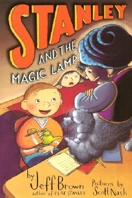 Stanley and the Magic Lamp (Flat Stanley), Jeff Brown