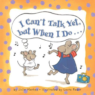Image for I Can't Talk Yet, but When I Do...