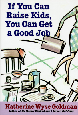 Image for If You Can Raise Kids, You Can Get a Good Job.