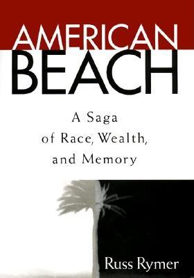 Image for AMERICAN BEACH: A Saga of Race, Wealth, and Memory