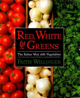Image for Red, White, and Greens: The Italian Way with Vegetables