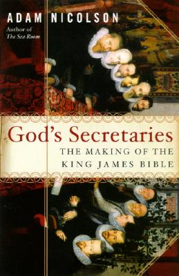 Image for God's Secretaries: The Making of the King James Bible