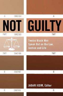 Image for Not Guilty: Twelve Black Men Speak Out on Law, Justice, and Life