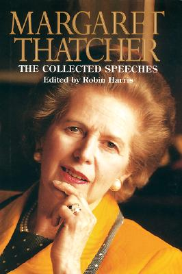 Image for MARGARET THATCHER: THE COLLECTED SPEECHES EDITED BY ROBIN HARRIS