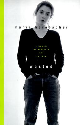 Image for Wasted: A Memoir of Anorexia and Bulimia