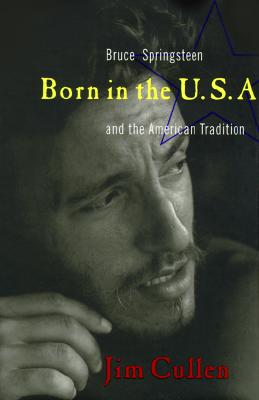 Image for Born in the U.S.A: Bruce Springsteen and the American Tradition
