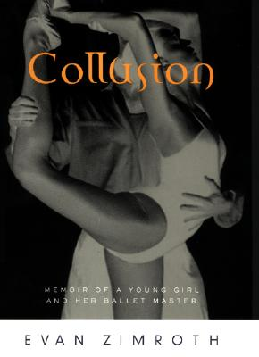 Image for Collusion : Memoir of a Young Girl and Her Ballet Master