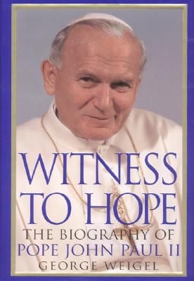 Image for Witness to Hope: The Biography of Pope John Paul II