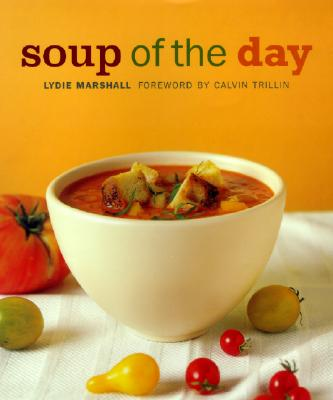 Image for Soup of the Day: 150 Sustaining Recipes for Soup and Accompaniments to Make a Meal