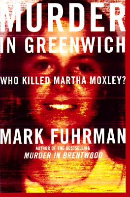 Image for Murder in Greenwich: Who Killed Martha Moxley?