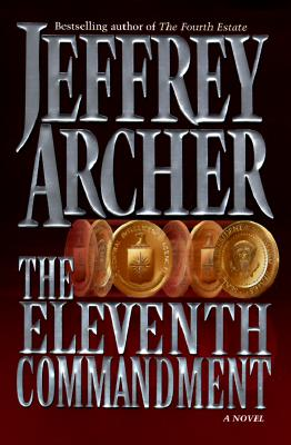 The Eleventh Commandment: A Novel, Archer, Jeffrey