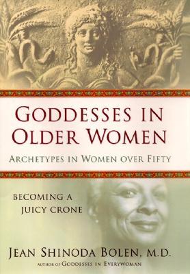 Image for Goddesses in Older Women: Archetypes in Women Over Fifty