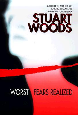 Worst Fears Realized, Stuart Woods