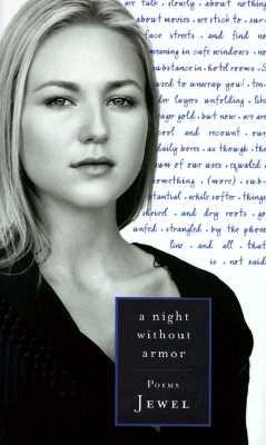A Night Without Armor: Poems, Jewel Kilcher
