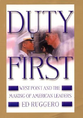 Image for Duty First: West Point and the Making of American Leaders