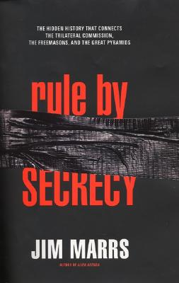 Image for Rule by Secrecy: The hidden history that connects the Trilateral Commission, the