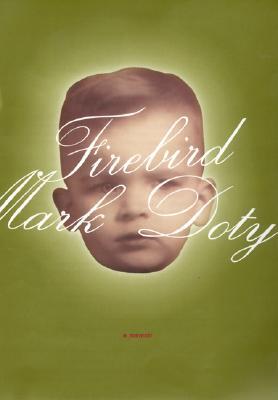 Firebird: A Memoir, Doty, Mark