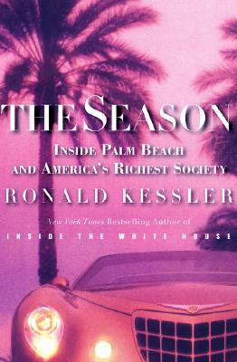 Image for The Season: Inside Palm Beach and Amerca's Richest Society