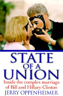Image for State of a Union: Inside the Complex Marriage of Bill and Hillary Clinton