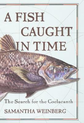 Image for A Fish Caught in Time : The Search for the Coelacanth