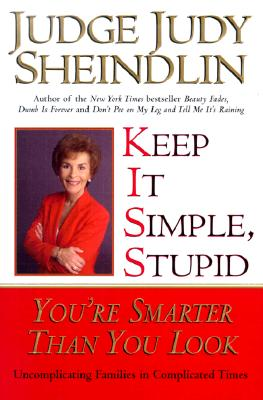 Image for Keep It Simple, Stupid: You're Smarter Than You Look; Uncomplicating Families in Complicated Times