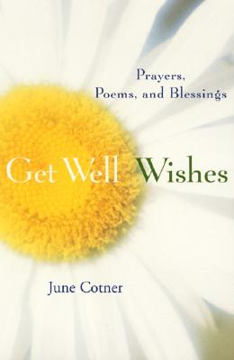 Image for GET WELL WISHES: PRAYERS, POEMS AND BLESSINGS