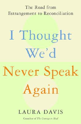 Image for I Thought We'd Never Speak Again: The Road from Enstrangement to Reconciliation