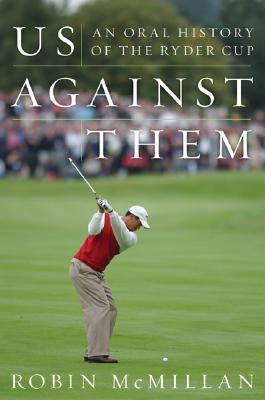Image for US AGAINST THEM: An Oral History of the Ryder Cup