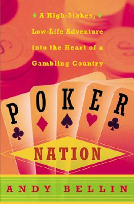 Image for Poker Nation: A High-Stakes, Low-Life Adventure into the Heart of a Gambling Country