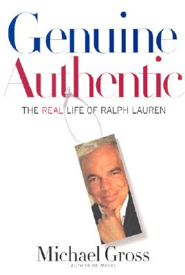 Genuine Authentic: The Real Life of Ralph Lauren, Michael Gross