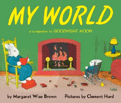 Image for My World: A Companion to Goodnight Moon